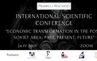 Международная научная конференция - «Экономическая трансформация на постсоветском пространстве: прошлое, настоящее, будущее»